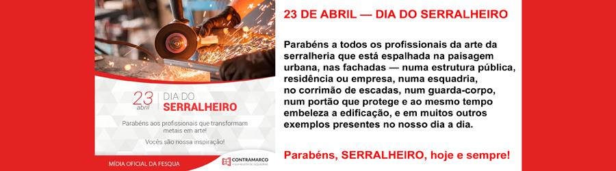 23 DE ABRIL — DIA DO SERRALHEIRO